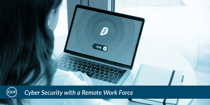 Cyber Security for a Remote Workforce, a Webinar by The ESOP Association